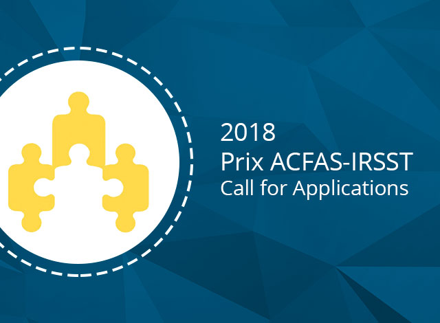 Call for Applications 2018: Prix ACFAS-IRSST in Occupational Health and Safety