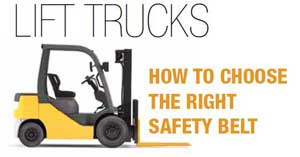 Choosing the appropriate safety belt for a lift truck