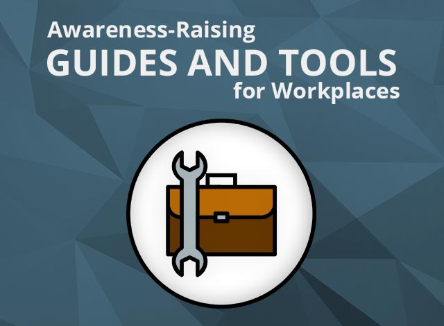 Awareness-Raising Guides and Tools for Workplaces