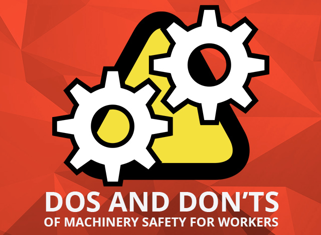 Dos and Don'ts of Machinery Safety for Workers