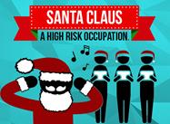 Santa Claus : A High Risk Occupation